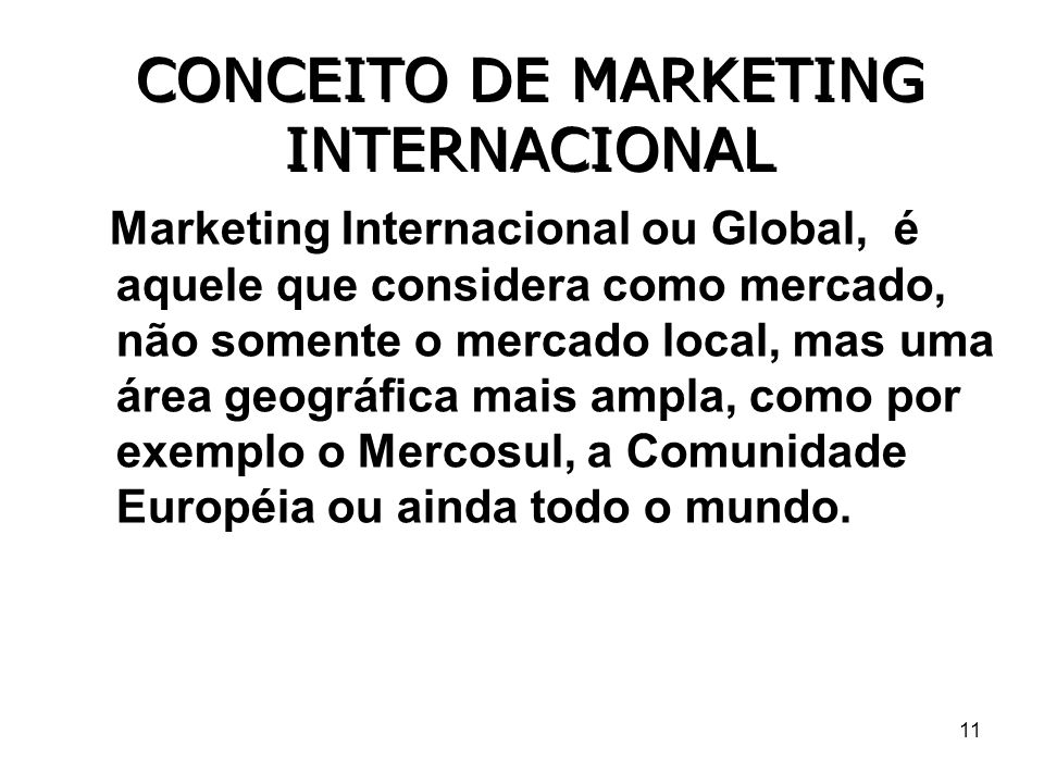 CONCEITO DE MARKETING INTERNACIONAL