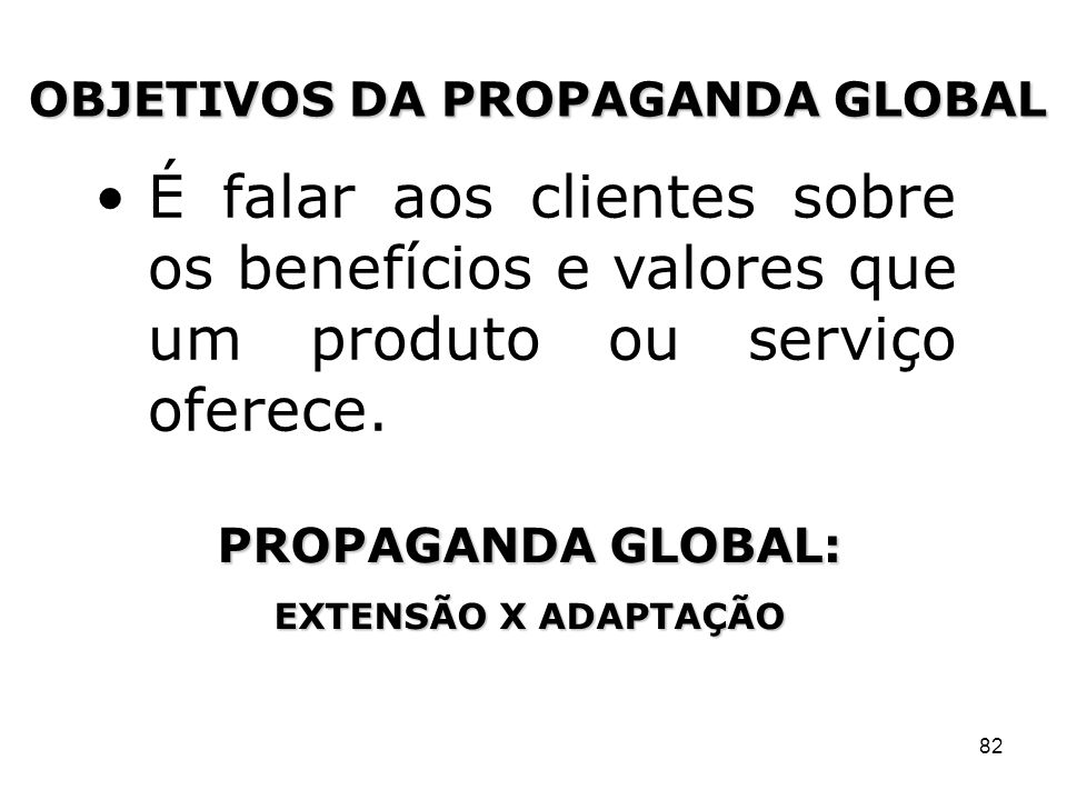 OBJETIVOS DA PROPAGANDA GLOBAL