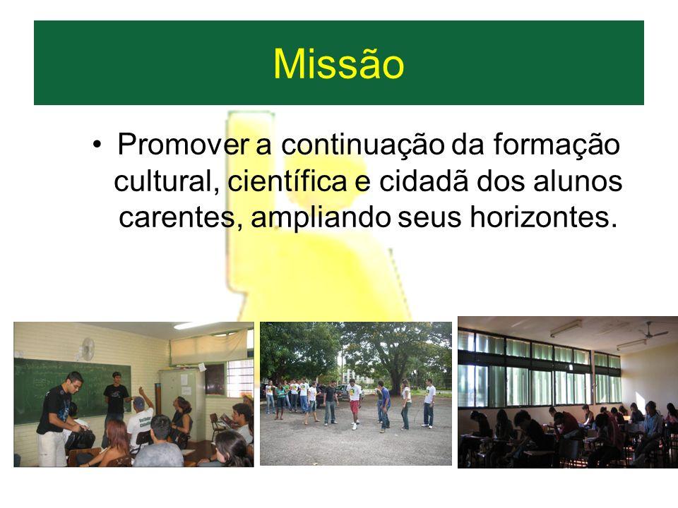 MissãoPromover a continuação da formação cultural, científica e cidadã dos alunos carentes, ampliando seus horizontes.