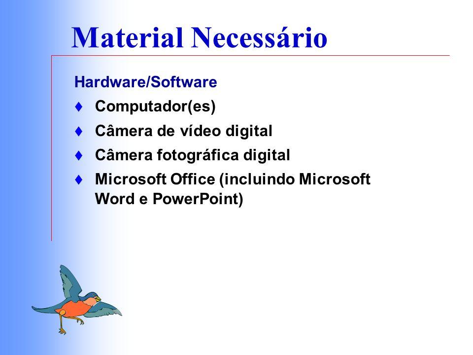 Material Necessário Hardware/Software Computador(es)