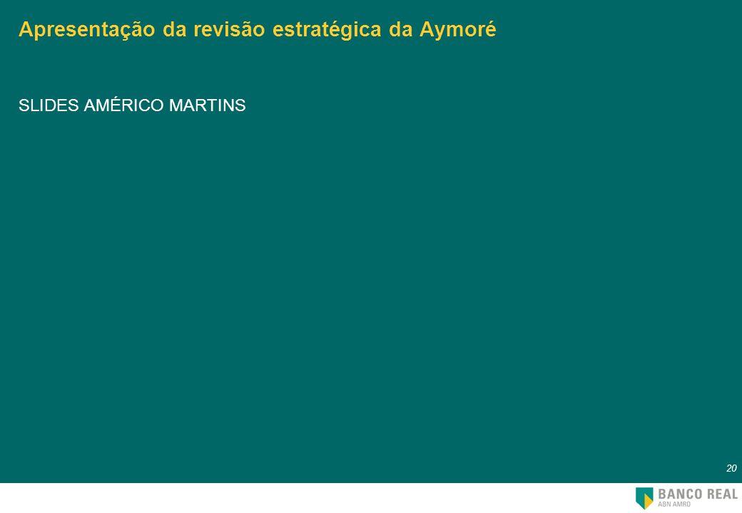 Apresentação da revisão estratégica da Aymoré