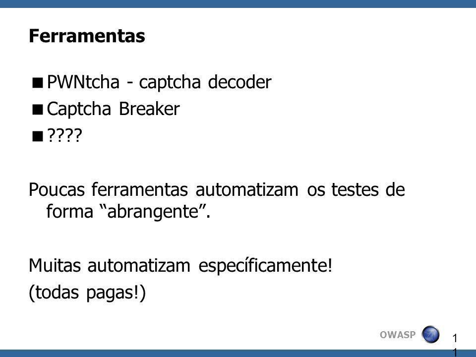 Ferramentas PWNtcha - captcha decoder. Captcha Breaker. Poucas ferramentas automatizam os testes de forma abrangente .