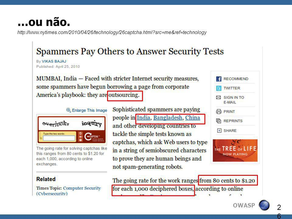 ...ou não. http://www.nytimes.com/2010/04/26/technology/26captcha.html src=me&ref=technology