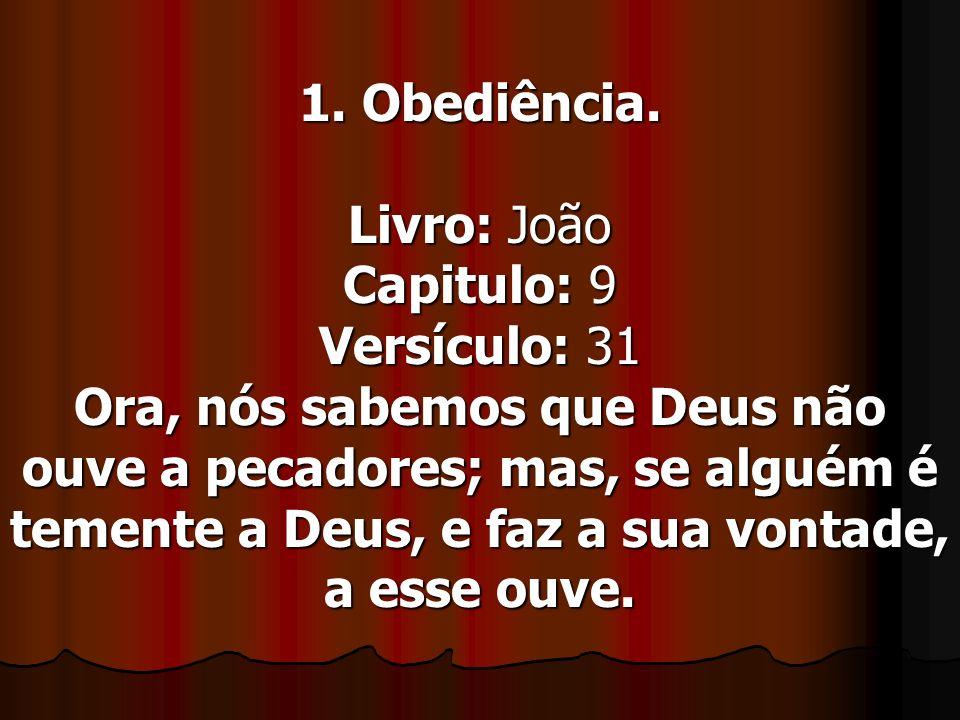 1. Obediência.