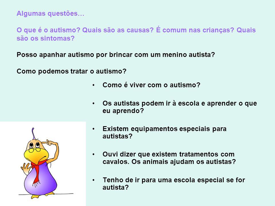 Algumas questões… O que é o autismo. Quais são as causas