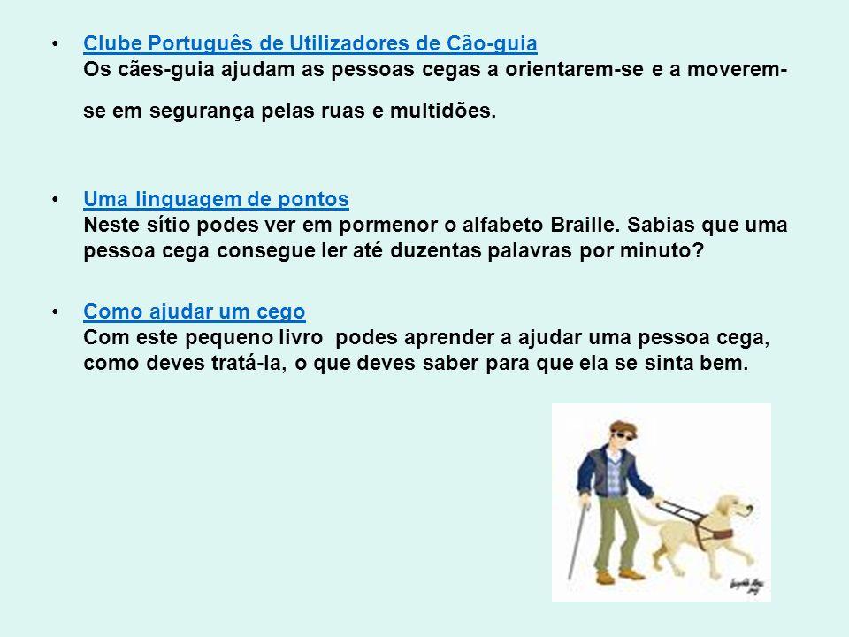 Clube Português de Utilizadores de Cão-guia Os cães-guia ajudam as pessoas cegas a orientarem-se e a moverem-se em segurança pelas ruas e multidões.