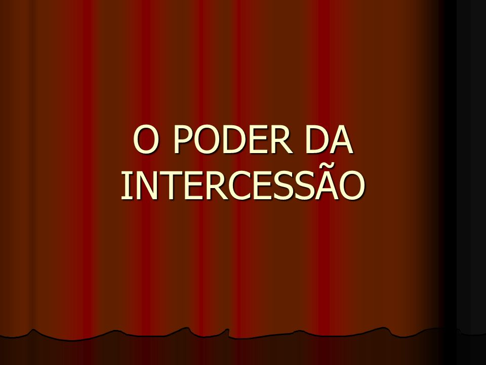 O PODER DA INTERCESSÃO