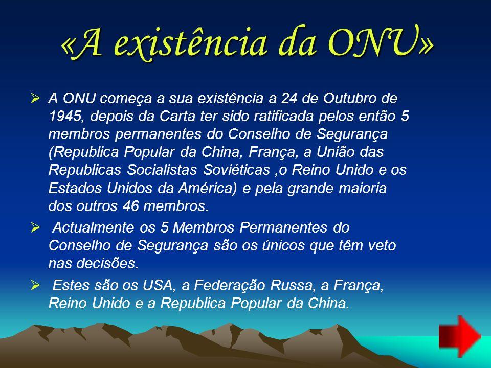 «A existência da ONU»