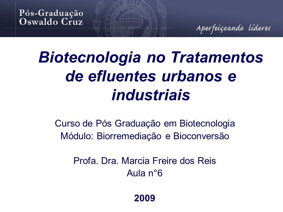 Biotecnologia no Tratamentos de efluentes urbanos e industriais