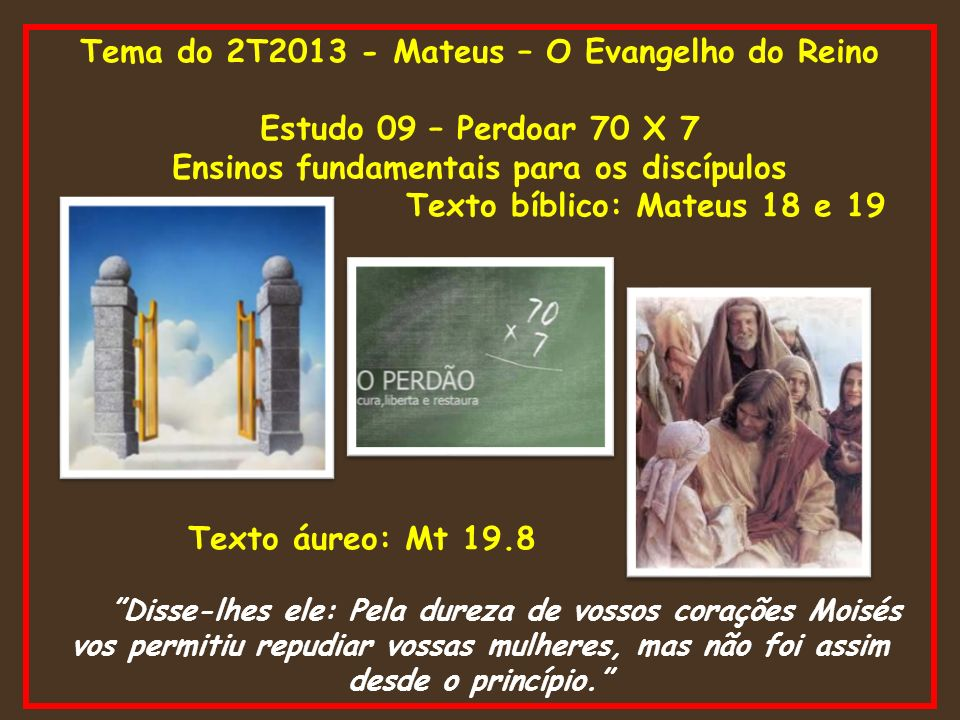 Tema do 2T2013 - Mateus – O Evangelho do Reino