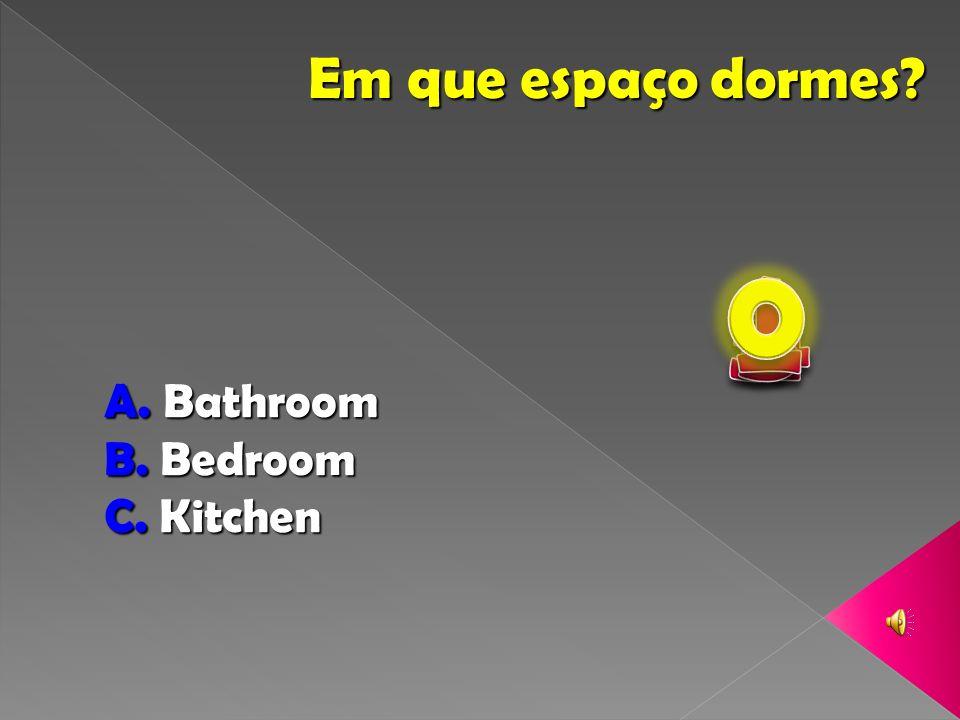 Em que espaço dormes 1 2 5 3 4 Bathroom Bedroom Kitchen