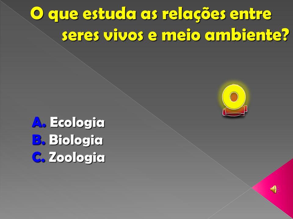 1 2 5 3 4 O que estuda as relações entre seres vivos e meio ambiente