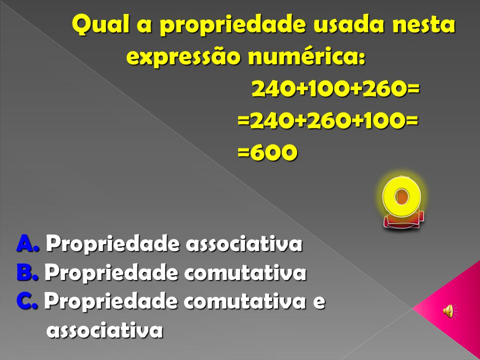 1 2 5 3 4 Qual a propriedade usada nesta expressão numérica: