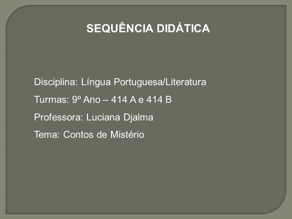 SEQUÊNCIA DIDÁTICA Disciplina: Língua Portuguesa/Literatura