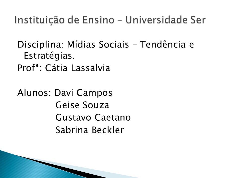 Disciplina: Mídias Sociais – Tendência e Estratégias.