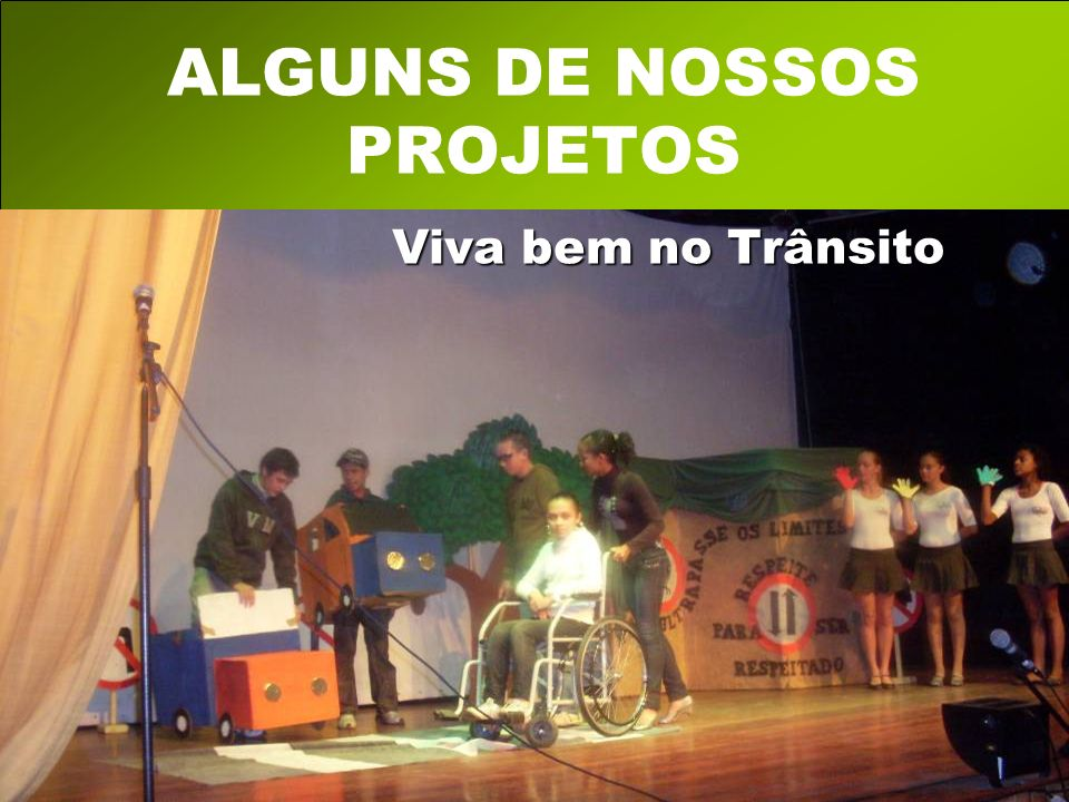 ALGUNS DE NOSSOS PROJETOS