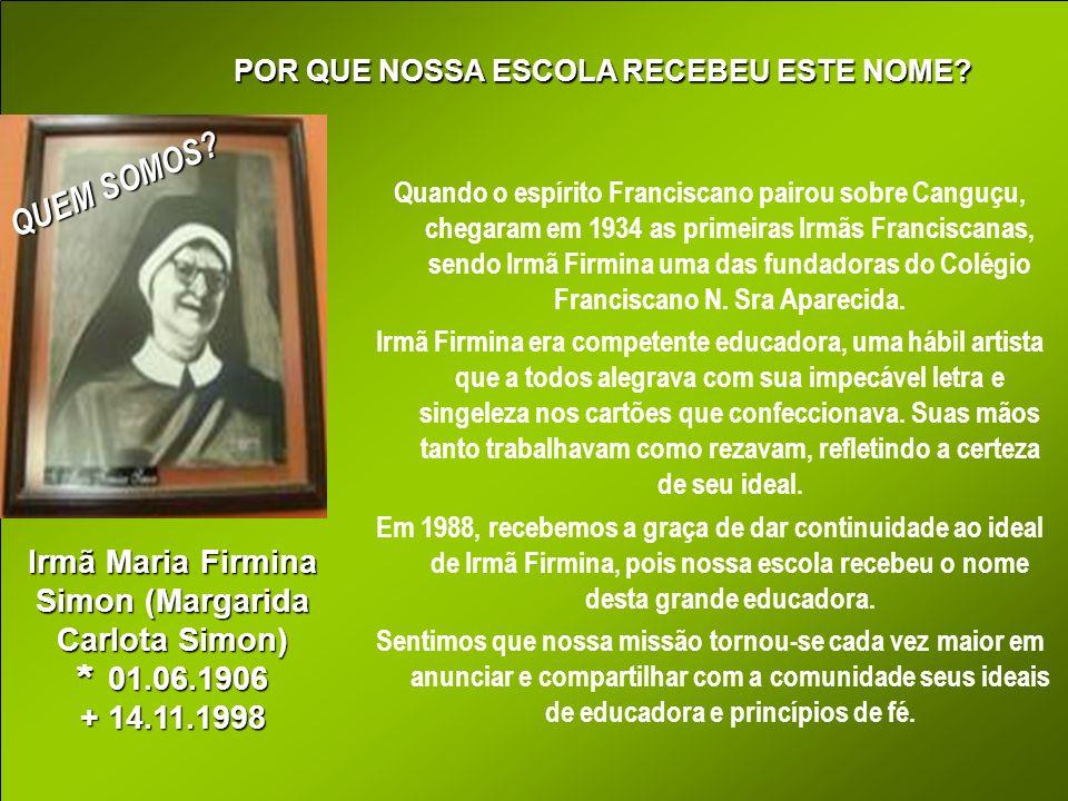 Irmã Maria Firmina Simon (Margarida Carlota Simon) * 01.06.1906