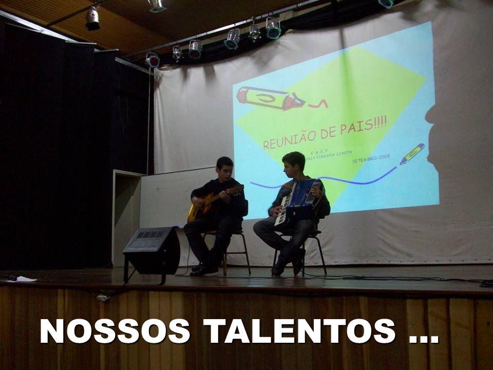 NOSSOS TALENTOS ...