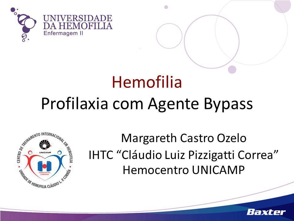 Hemofilia Profilaxia com Agente Bypass