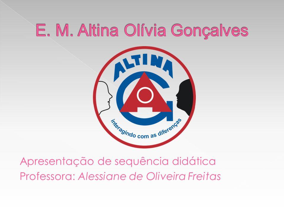 E. M. Altina Olívia Gonçalves