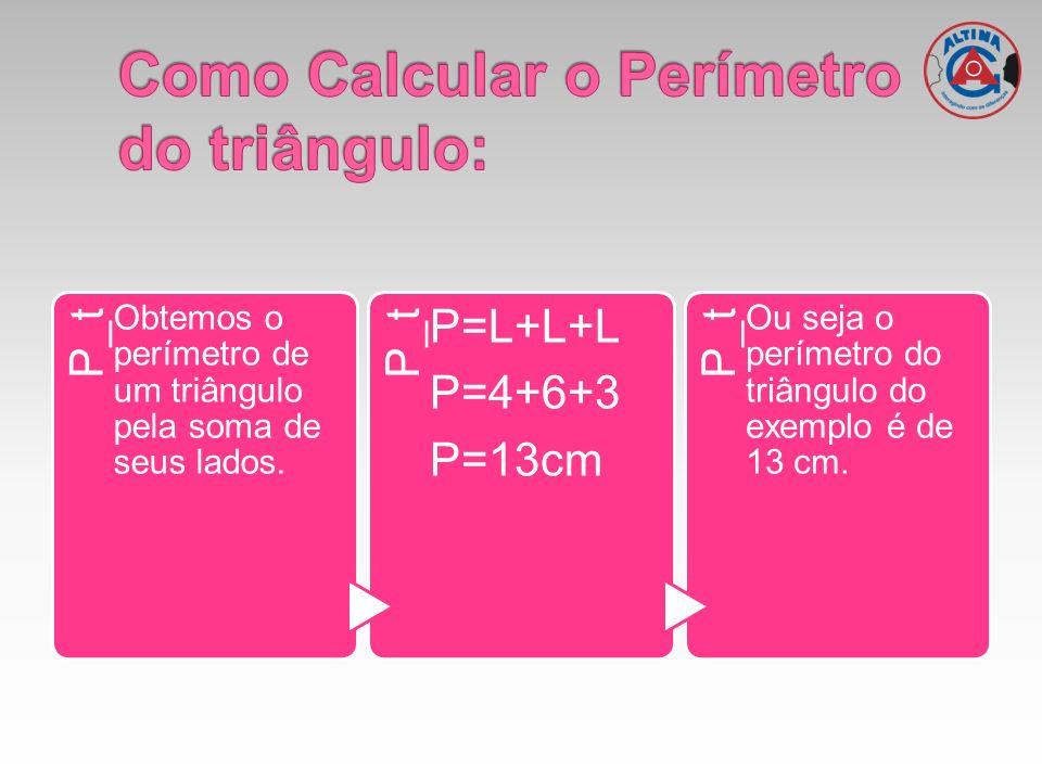 Como Calcular o Perímetro do triângulo: