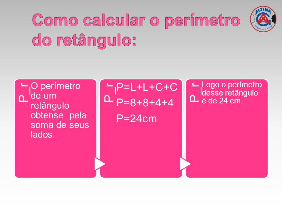 Como calcular o perímetro do retângulo:
