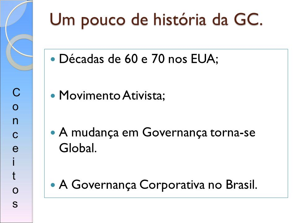 Um pouco de história da GC.