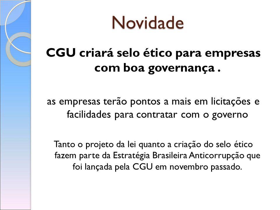 CGU criará selo ético para empresas com boa governança .