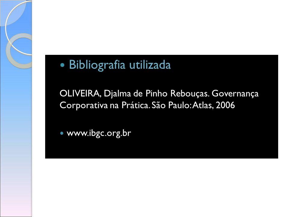 Bibliografia utilizada OLIVEIRA, Djalma de Pinho Rebouças