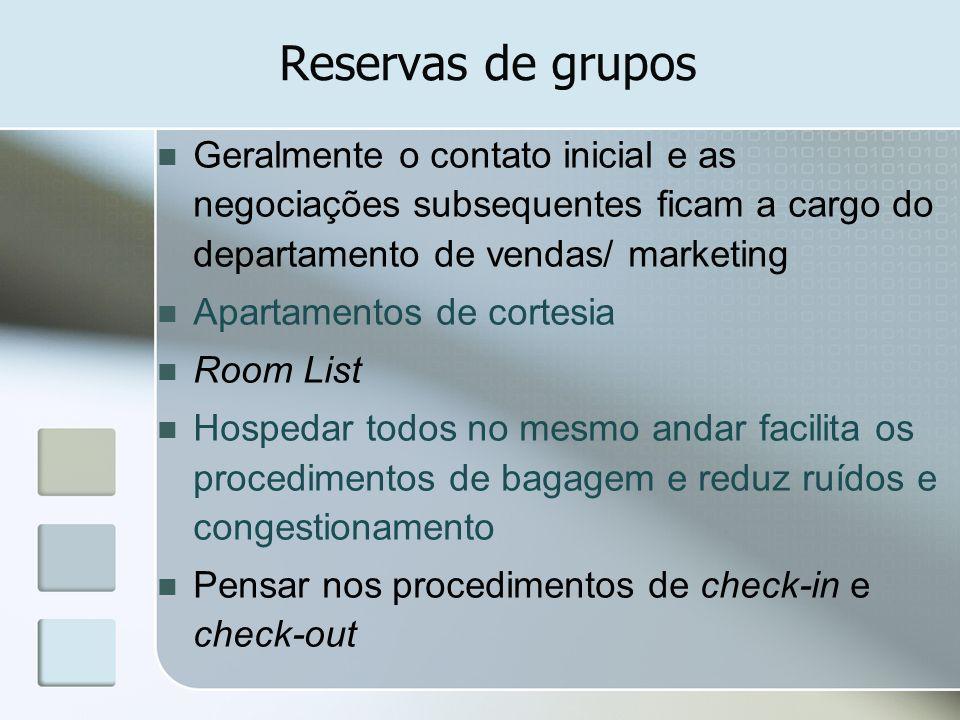 Reservas de gruposGeralmente o contato inicial e as negociações subsequentes ficam a cargo do departamento de vendas/ marketing.