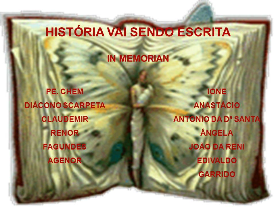 HISTÓRIA VAI SENDO ESCRITA
