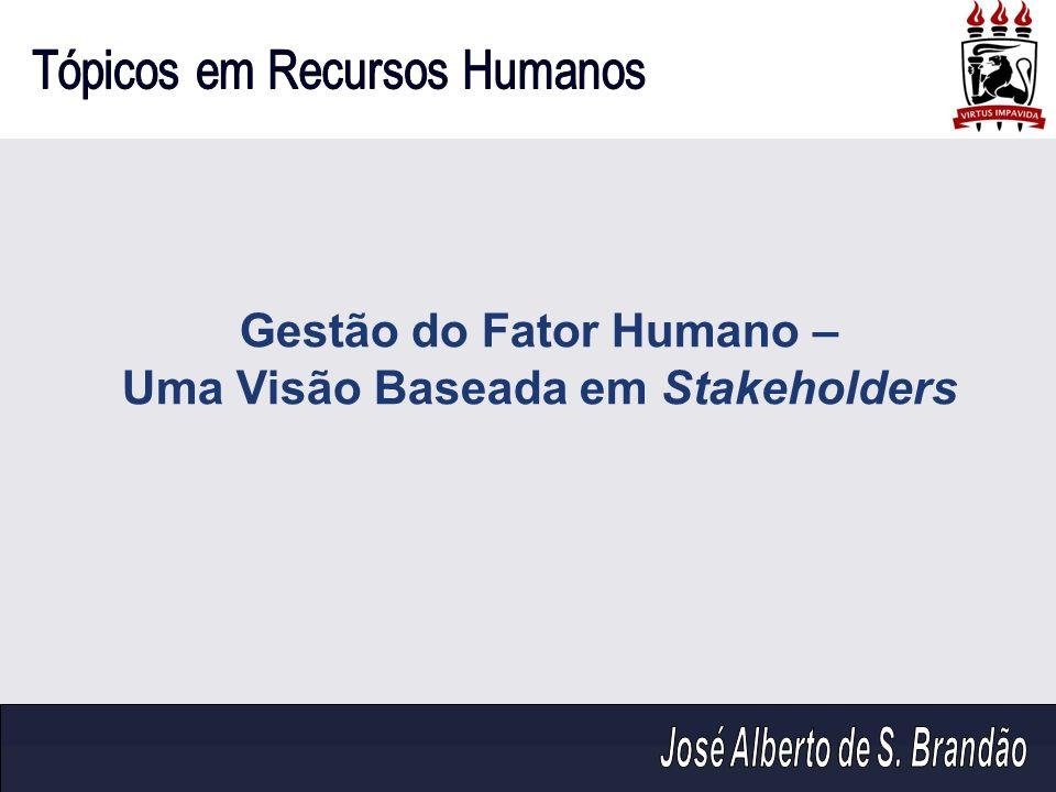Gestão do Fator Humano – Uma Visão Baseada em Stakeholders