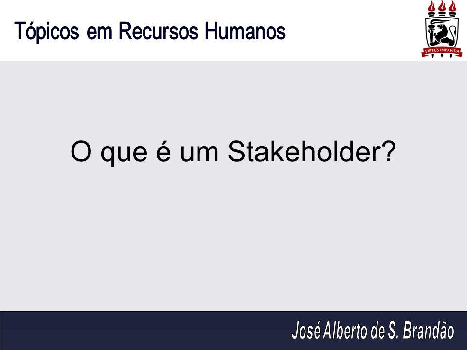 O que é um Stakeholder