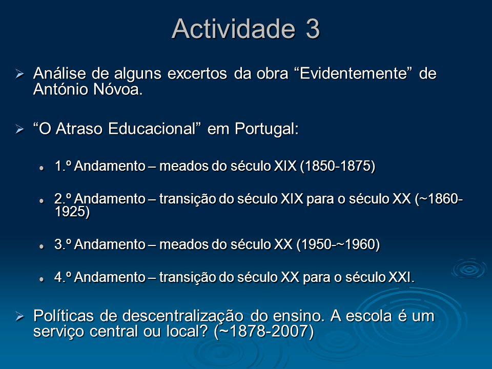 Actividade 3 Análise de alguns excertos da obra Evidentemente de António Nóvoa. O Atraso Educacional em Portugal: