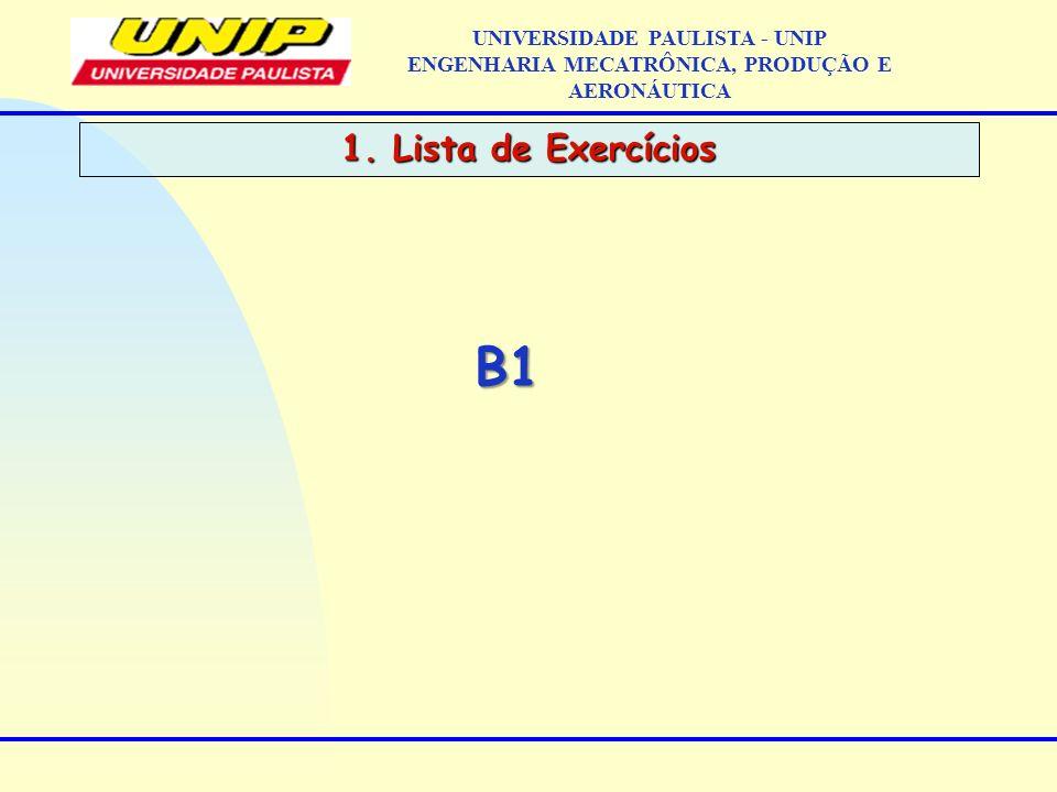 B1 1. Lista de Exercícios UNIVERSIDADE PAULISTA - UNIP