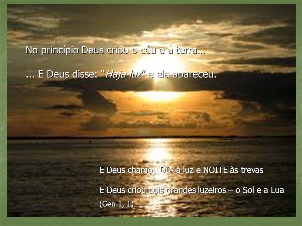 No princípio Deus criou o céu e a terra…