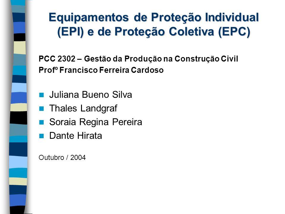 Equipamentos de Proteção Individual (EPI) e de Proteção Coletiva (EPC)