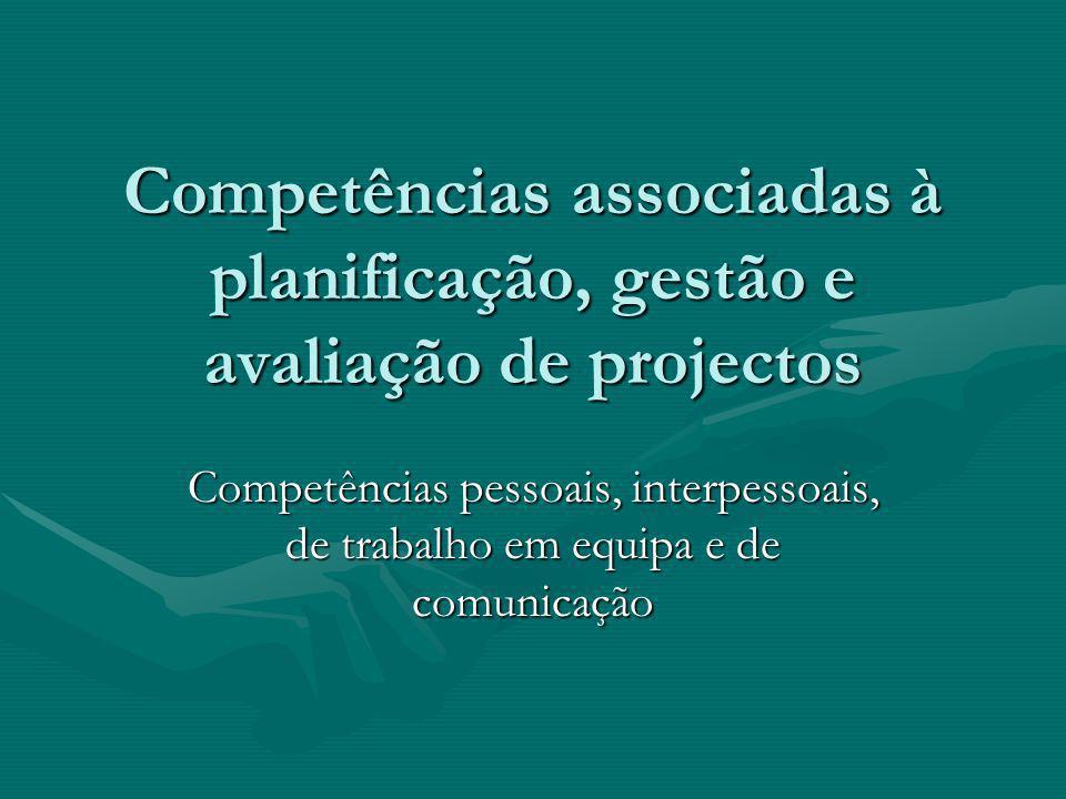 Competências associadas à planificação, gestão e avaliação de projectos