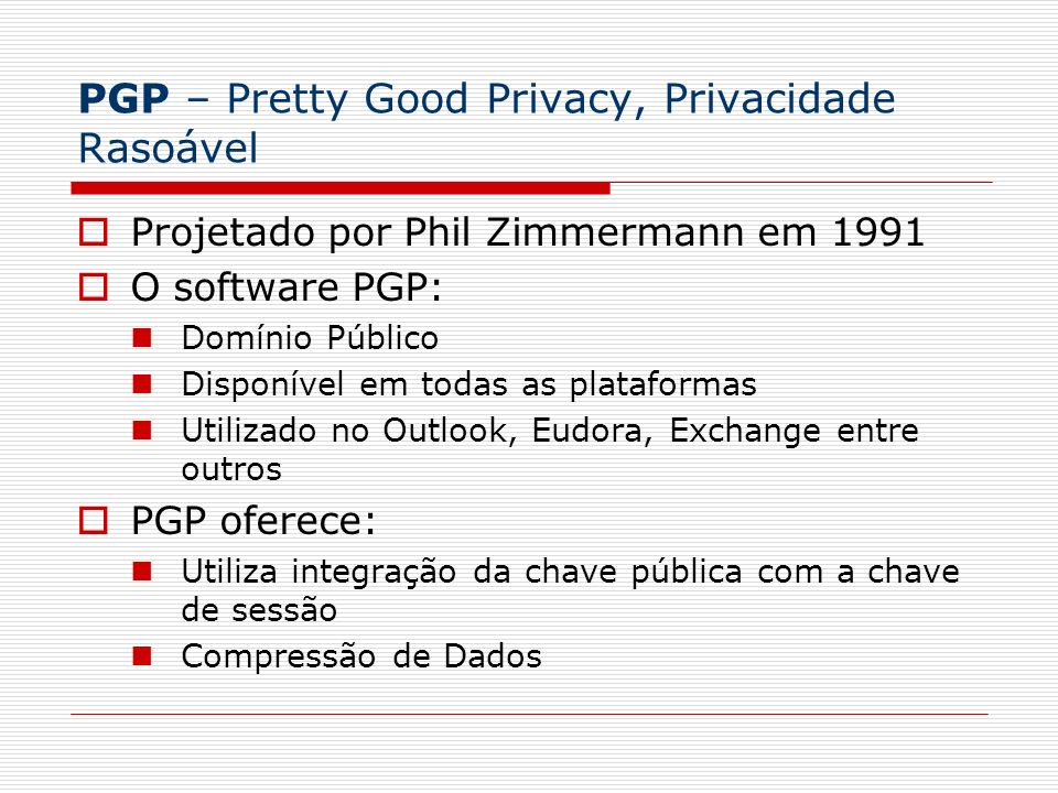 PGP – Pretty Good Privacy, Privacidade Rasoável