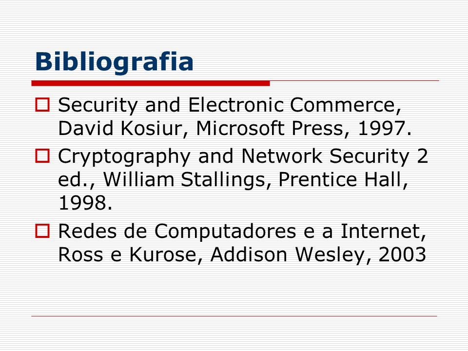 BibliografiaSecurity and Electronic Commerce, David Kosiur, Microsoft Press, 1997.
