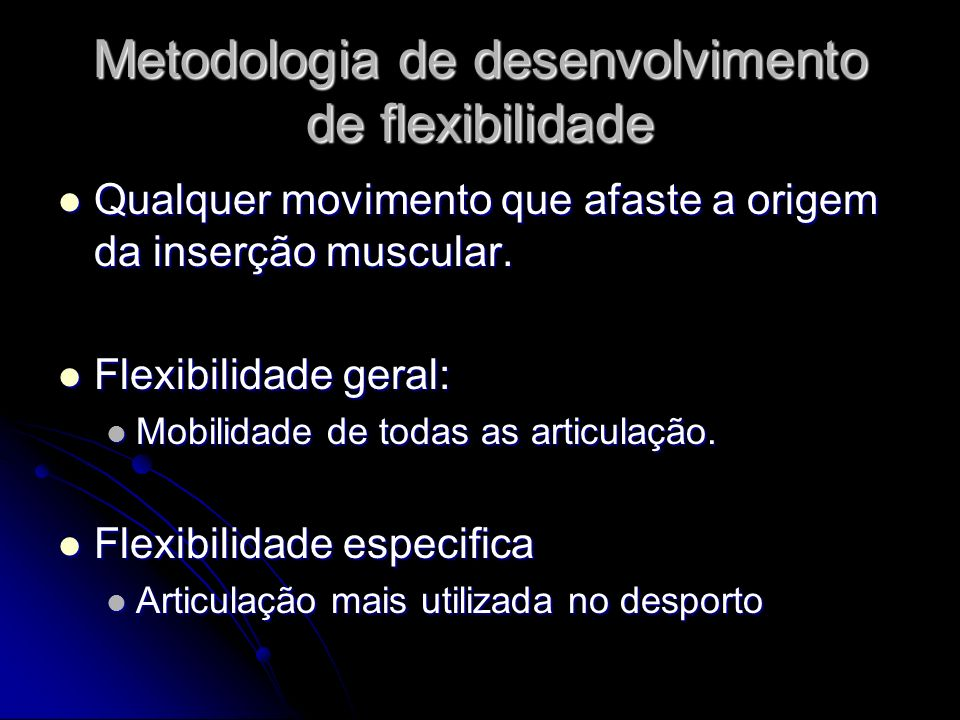 Metodologia de desenvolvimento de flexibilidade