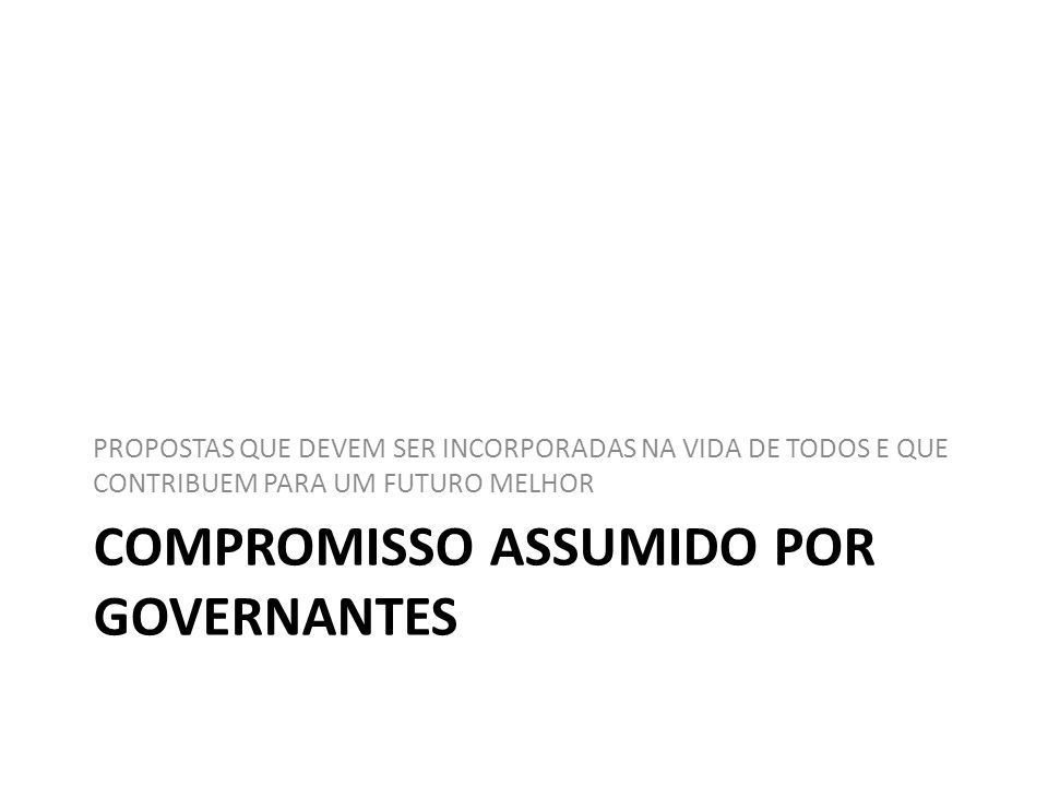 COMPROMISSO ASSUMIDO POR GOVERNANTES
