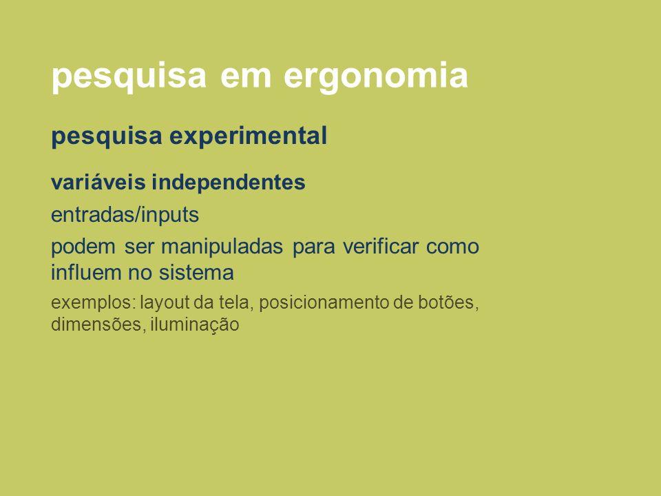 pesquisa em ergonomia pesquisa experimental variáveis independentes
