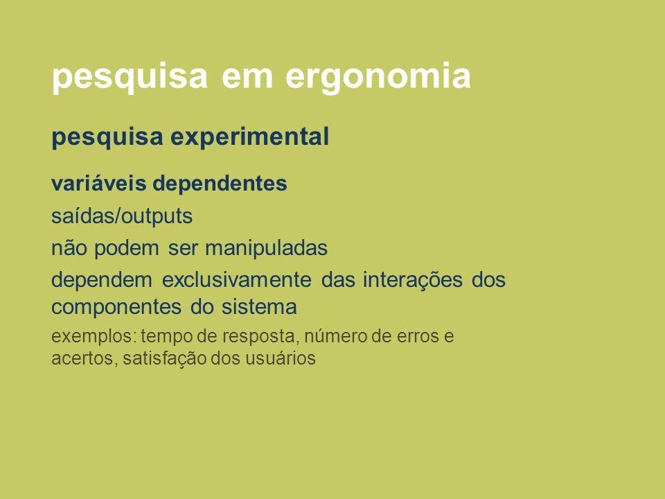 pesquisa em ergonomia pesquisa experimental variáveis dependentes