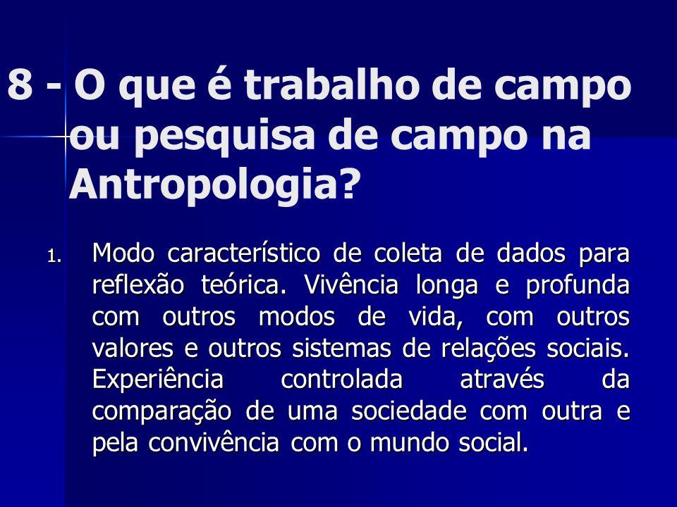 8 - O que é trabalho de campo ou pesquisa de campo na Antropologia