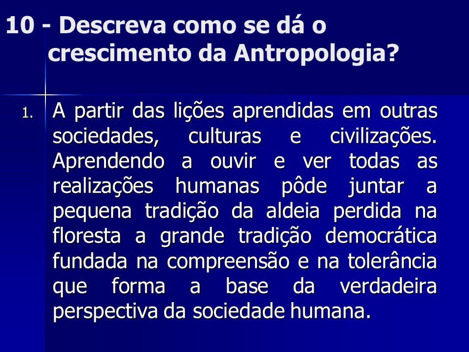 10 - Descreva como se dá o crescimento da Antropologia