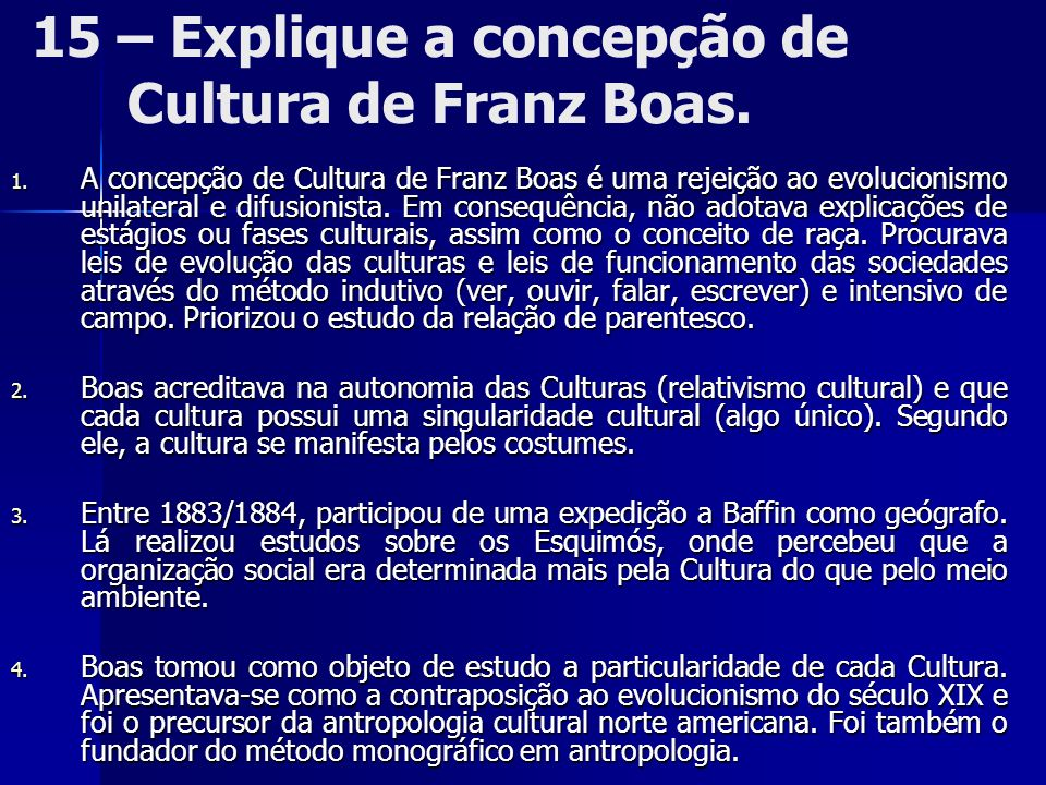 15 – Explique a concepção de Cultura de Franz Boas.
