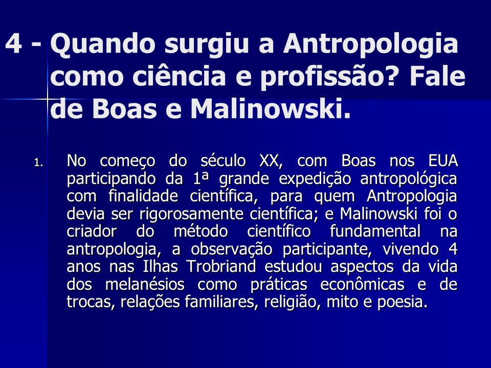 4 - Quando surgiu a Antropologia como ciência e profissão