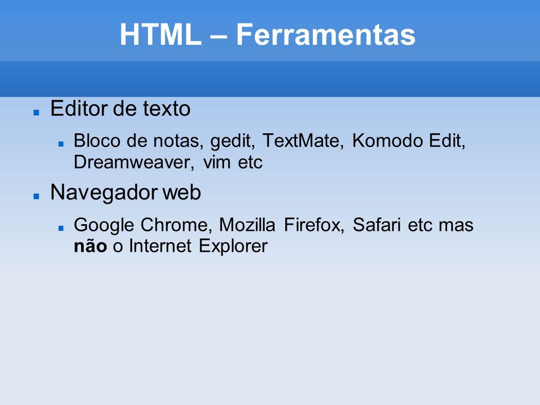 HTML – Ferramentas Editor de texto Navegador web