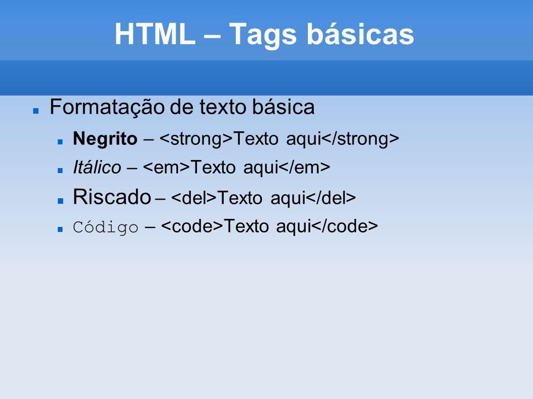 HTML – Tags básicas Formatação de texto básica